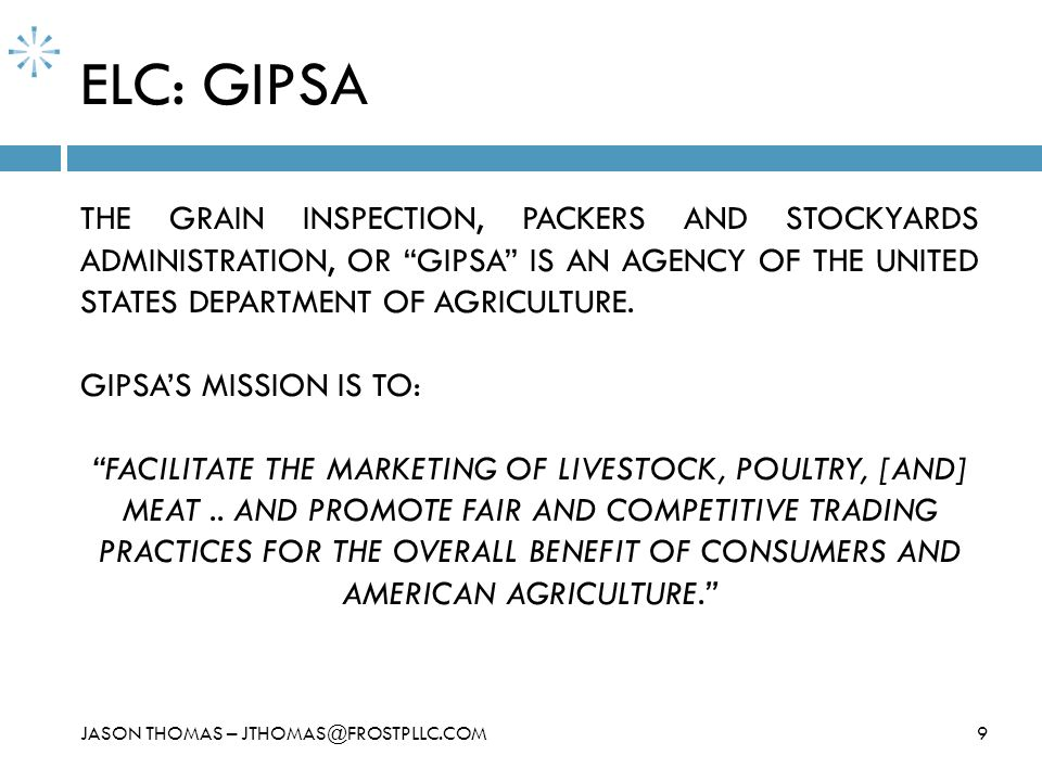 ELC: GIPSA THE GRAIN INSPECTION, PACKERS AND STOCKYARDS ADMINISTRATION, OR GIPSA IS AN AGENCY OF THE UNITED STATES DEPARTMENT OF AGRICULTURE.