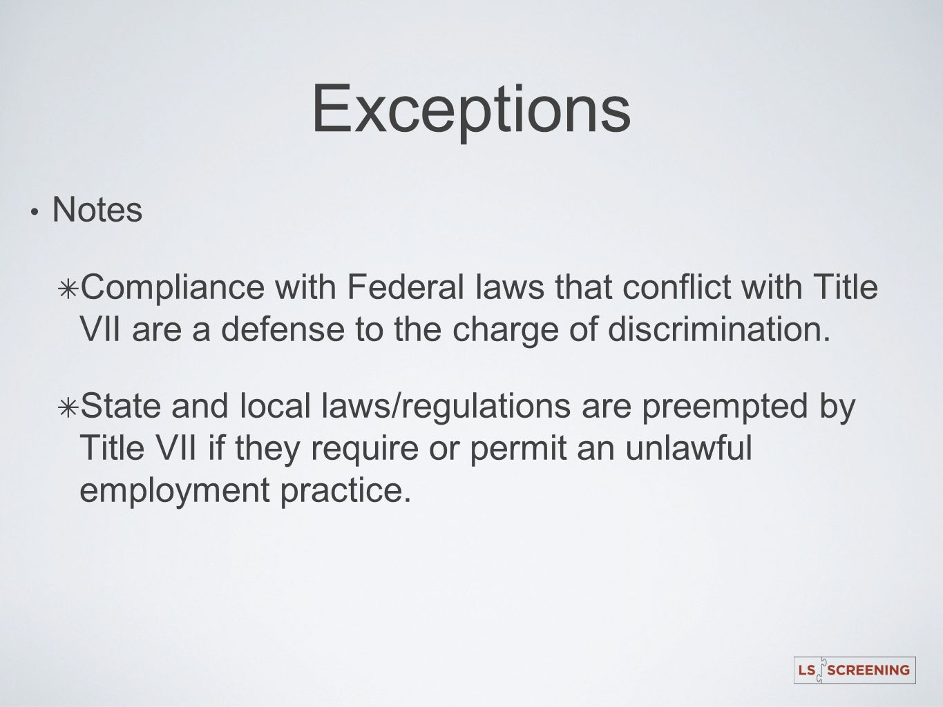 Exceptions Notes. Compliance with Federal laws that conflict with Title VII are a defense to the charge of discrimination.