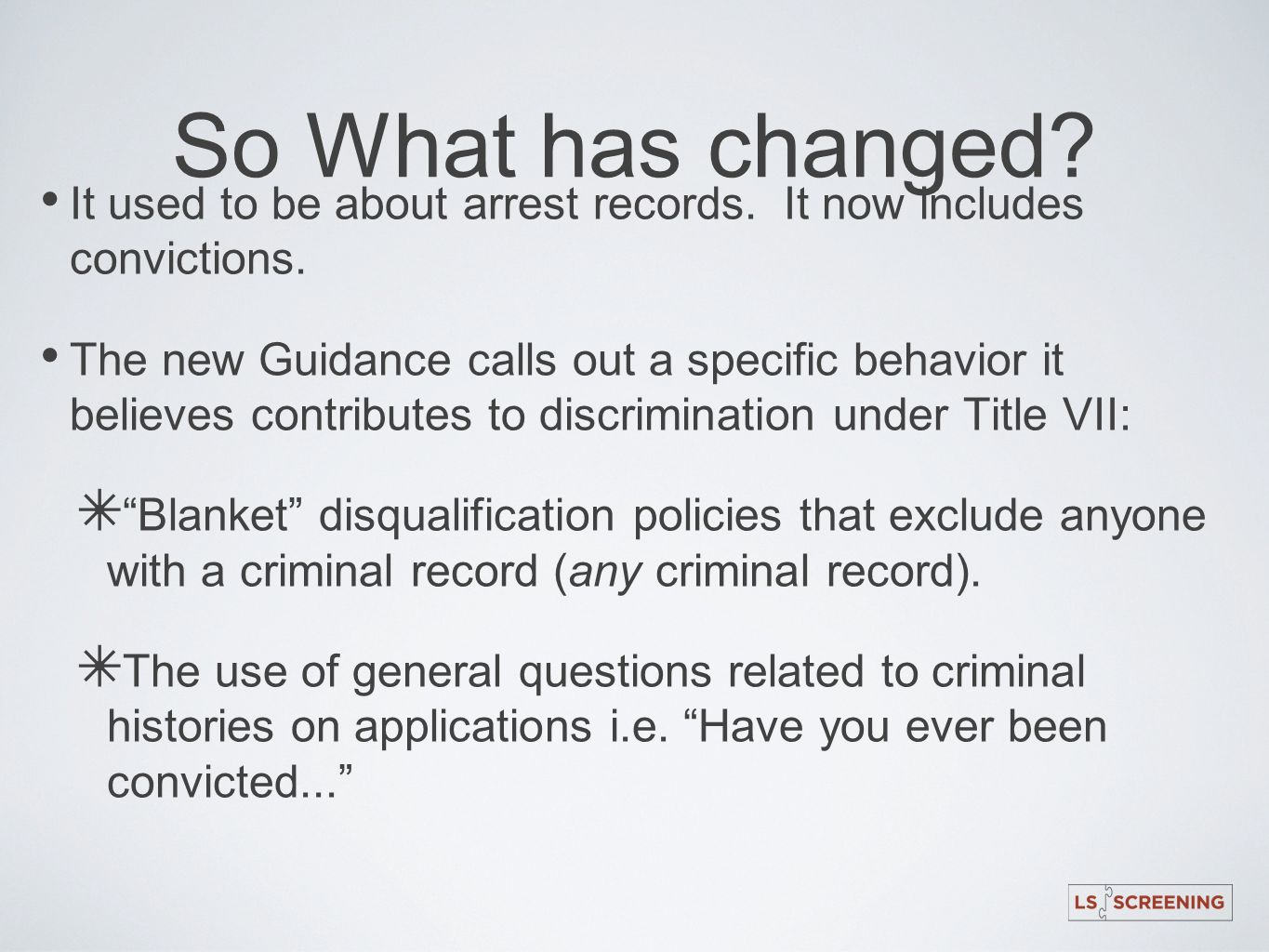 So What has changed It used to be about arrest records. It now includes convictions.