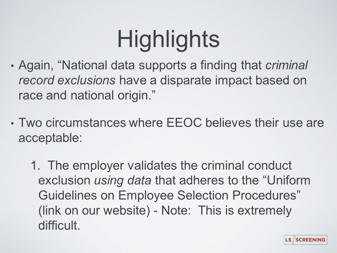 Highlights Again, National data supports a finding that criminal record exclusions have a disparate impact based on race and national origin.