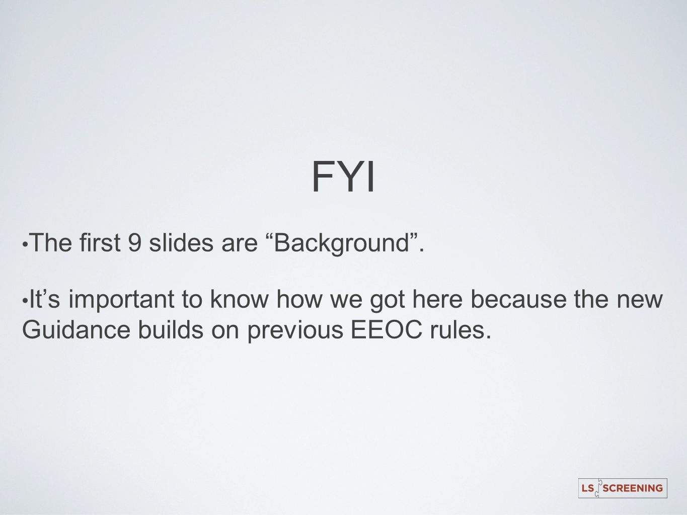 FYI The first 9 slides are Background .