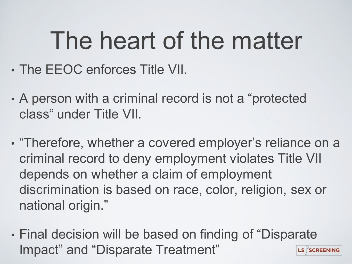 The heart of the matter The EEOC enforces Title VII.