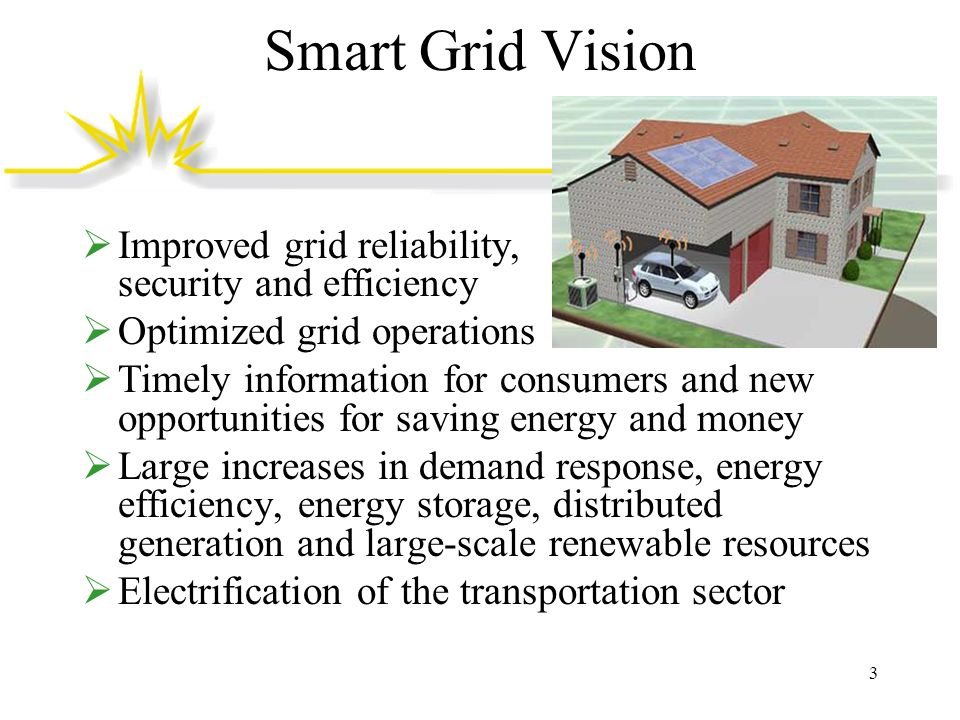 Smart Grid Vision Improved grid reliability, security and efficiency
