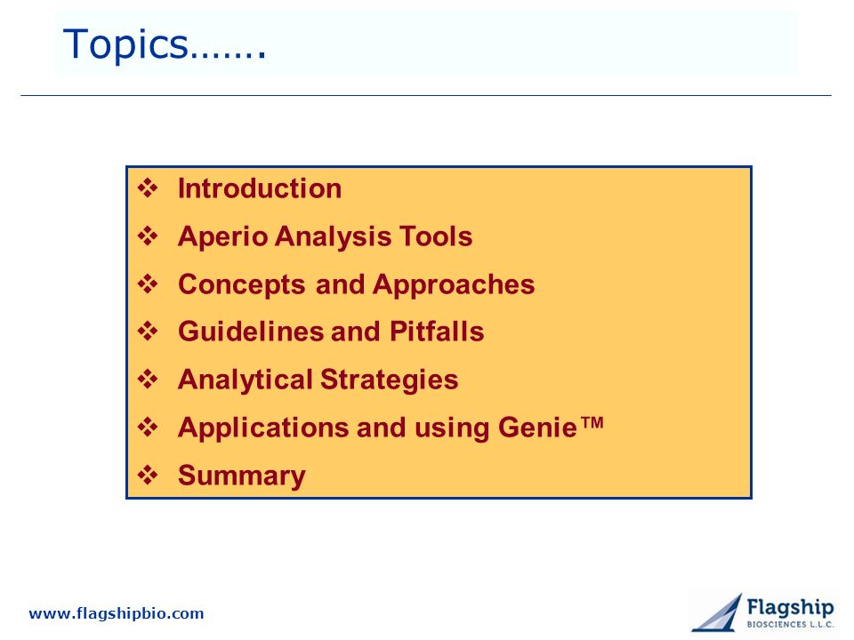 Topics……. Introduction Aperio Analysis Tools Concepts and Approaches