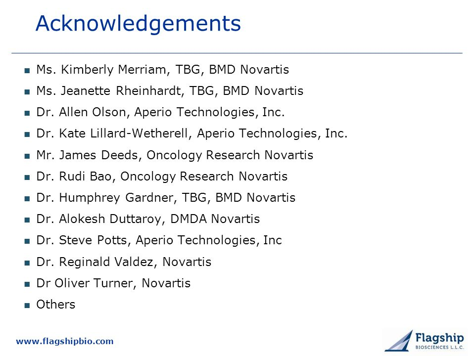 Acknowledgements Ms. Kimberly Merriam, TBG, BMD Novartis