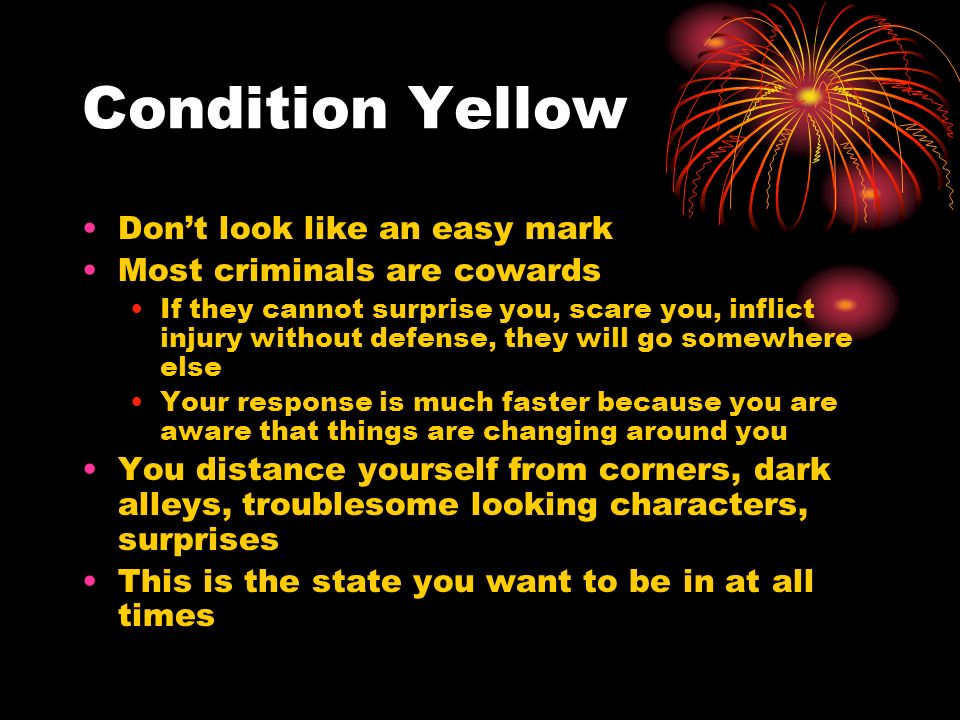 Condition Yellow Don't look like an easy mark