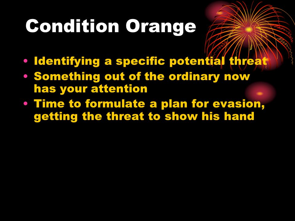 Condition Orange Identifying a specific potential threat