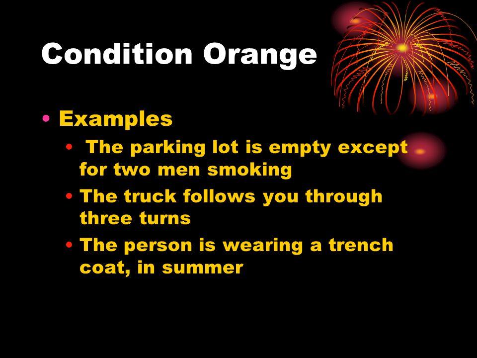 Condition Orange Examples