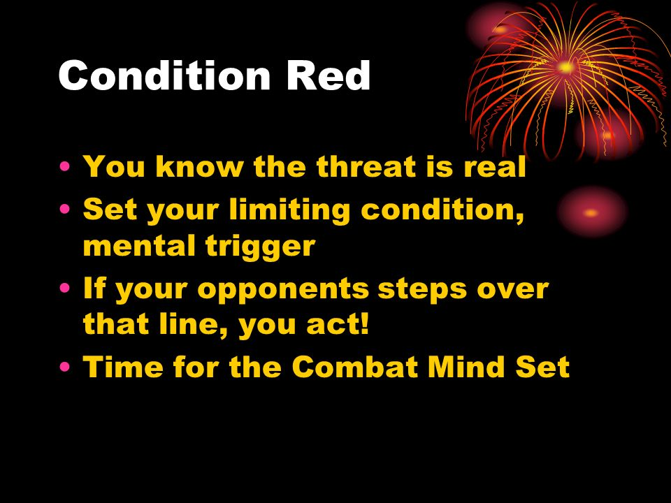 Condition Red You know the threat is real