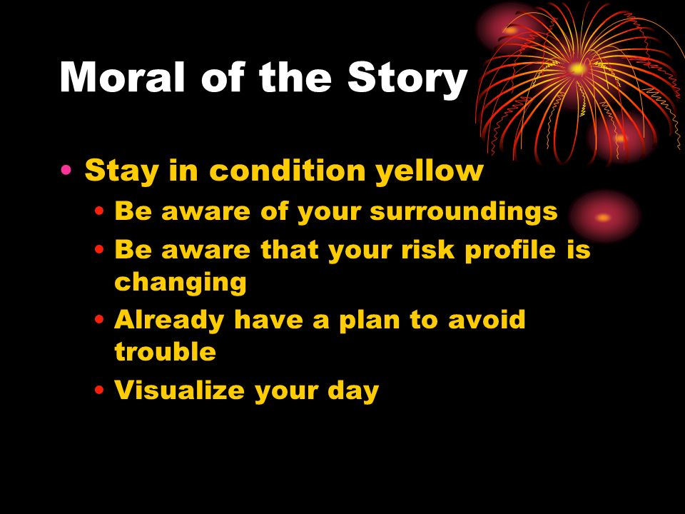 Moral of the Story Stay in condition yellow
