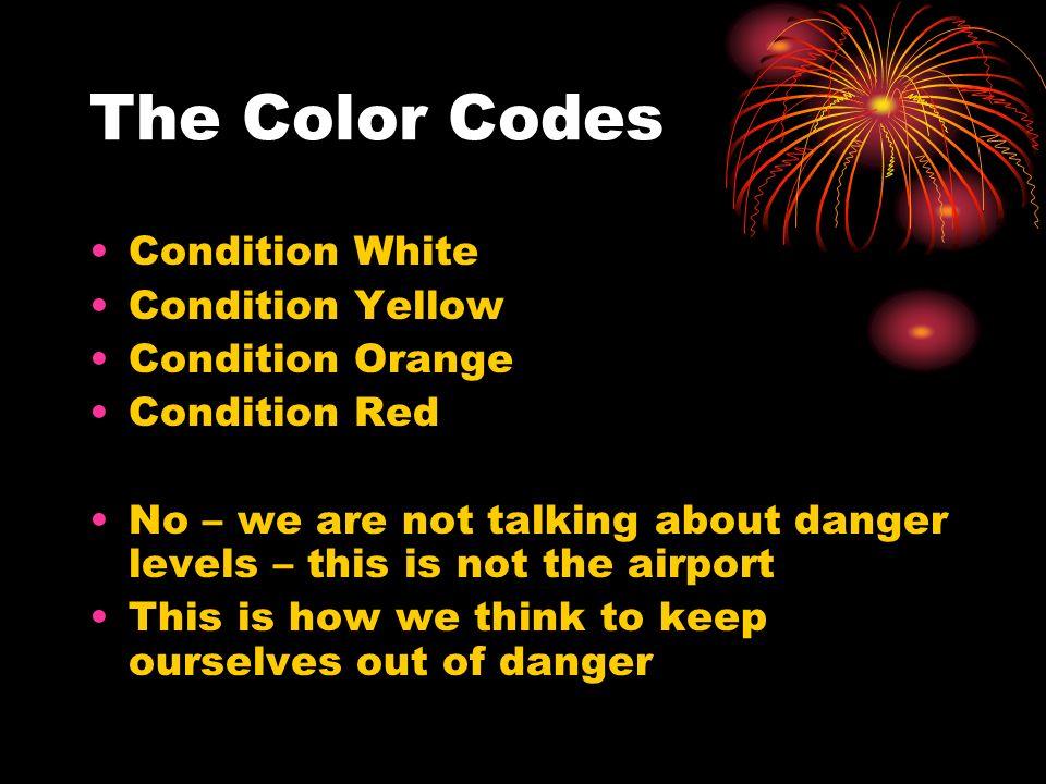 The Color Codes Condition White Condition Yellow Condition Orange