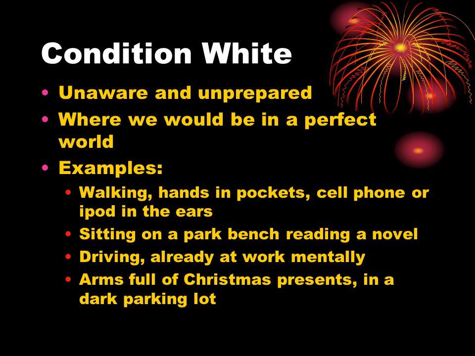 Condition White Unaware and unprepared