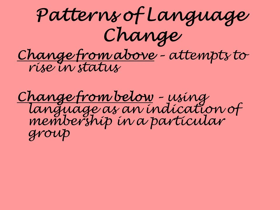 Patterns of Language Change