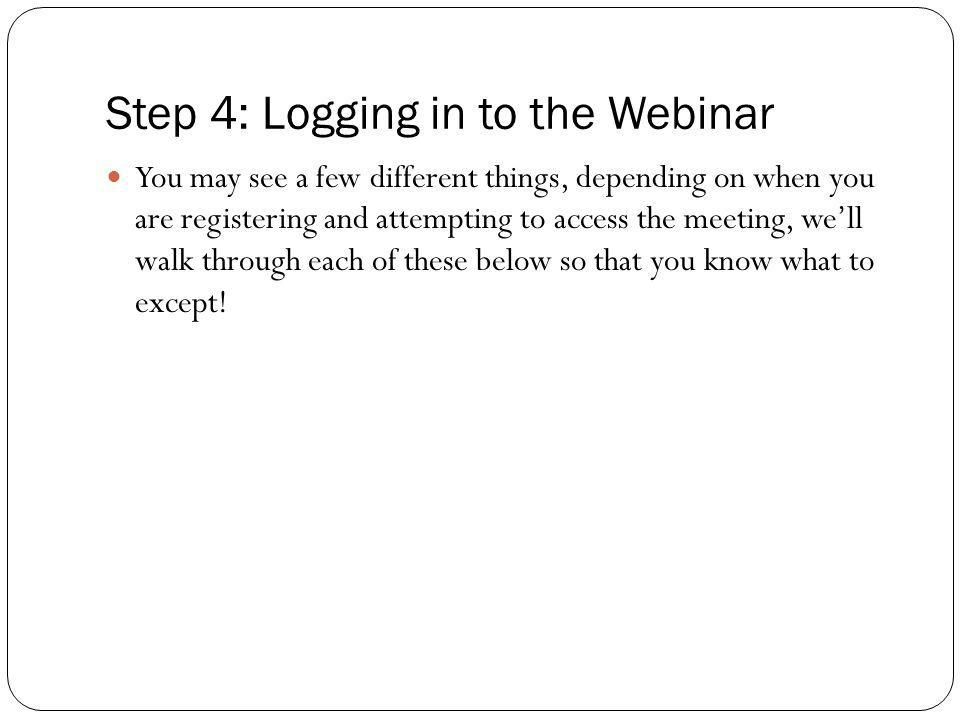 Step 4: Logging in to the Webinar