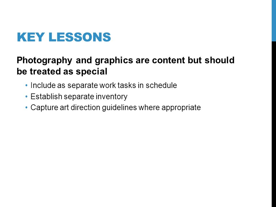 Key Lessons Communicate with ALL stakeholders early and often