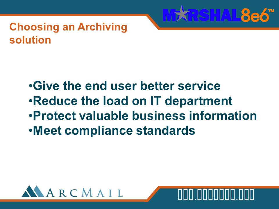 Give the end user better service Reduce the load on IT department