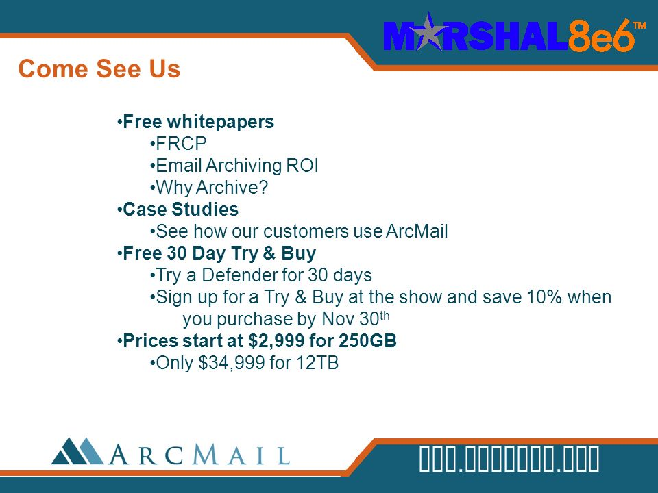 Come See Us Free whitepapers FRCP Email Archiving ROI Why Archive