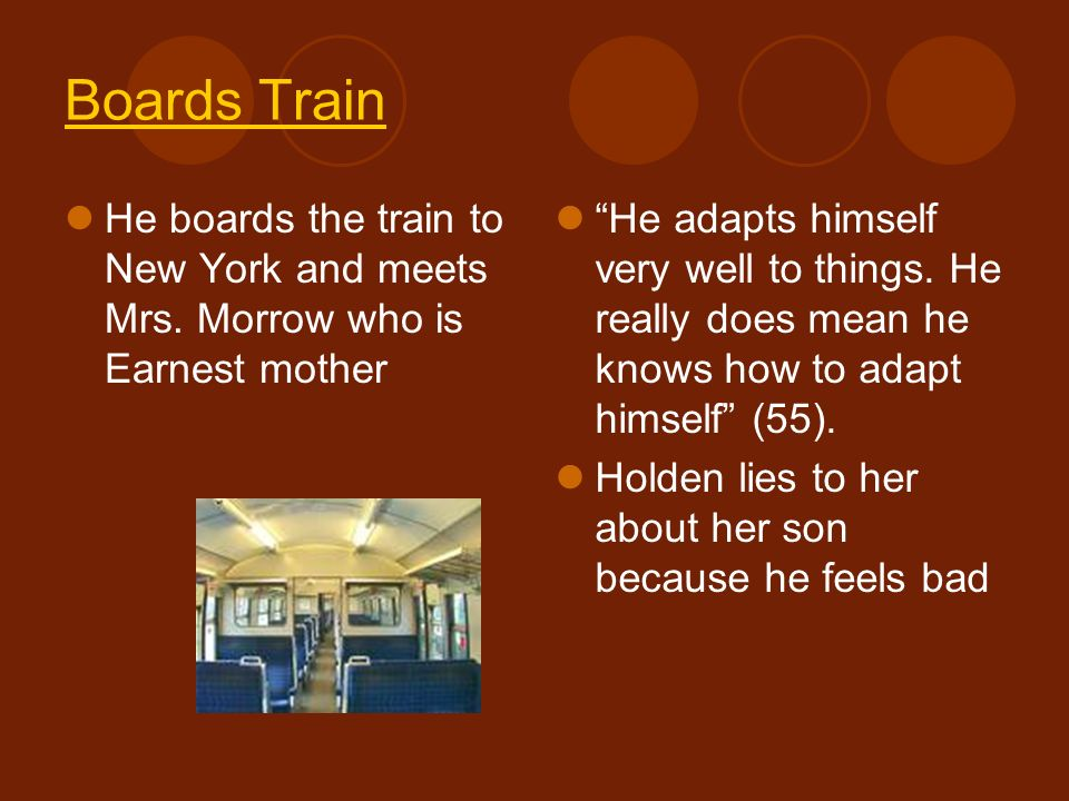 Boards Train He boards the train to New York and meets Mrs. Morrow who is Earnest mother.