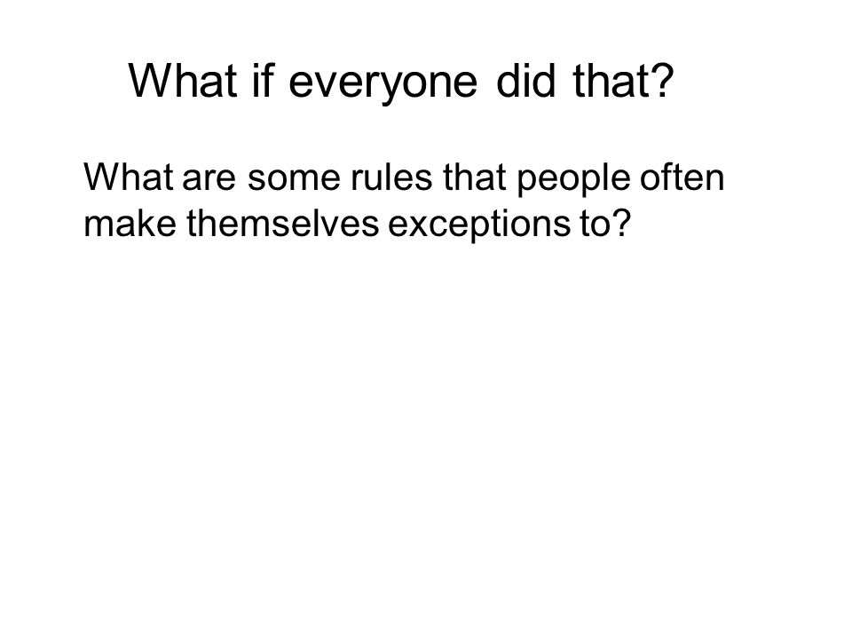 What if everyone did that
