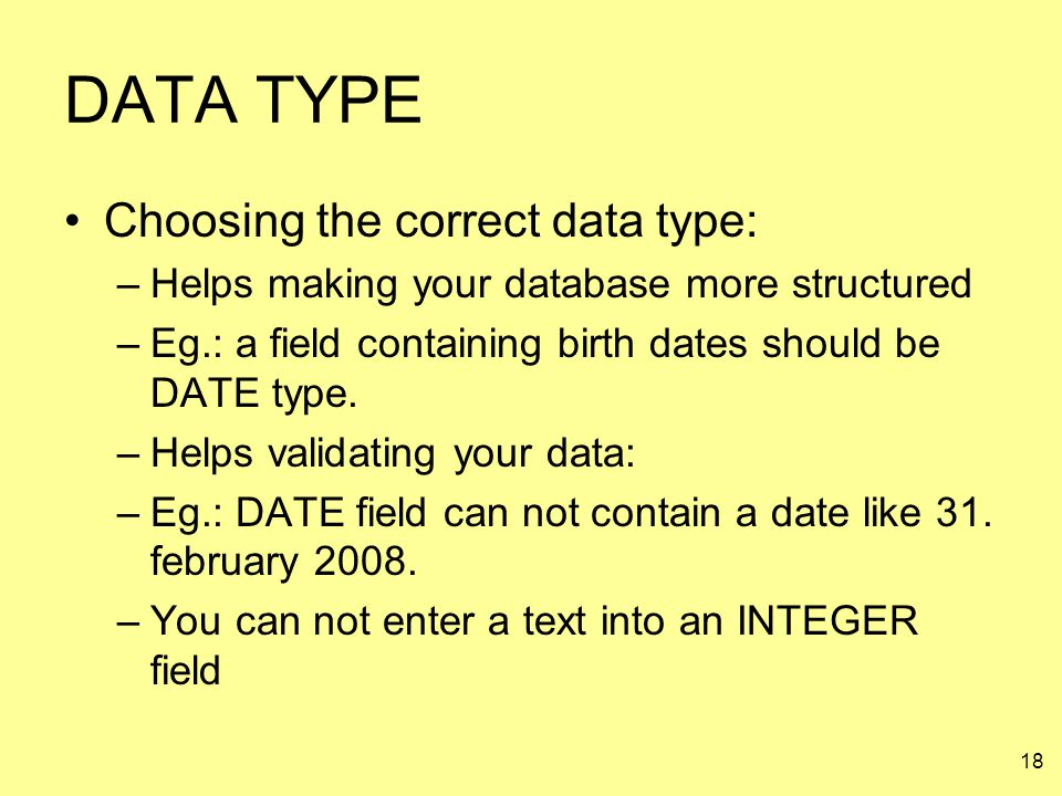 DATA TYPE Choosing the correct data type: