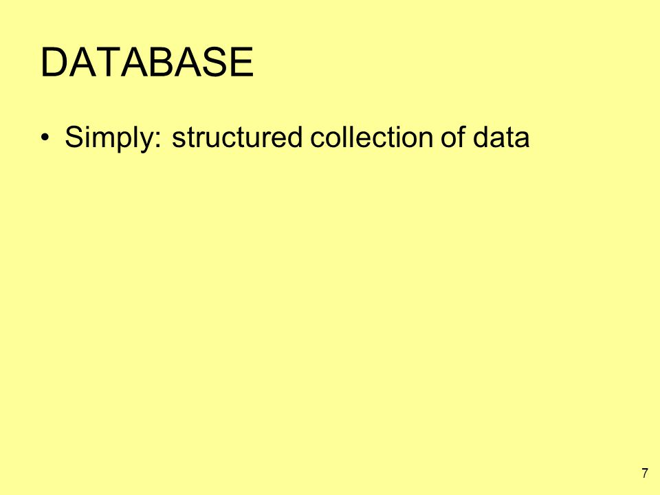 DATABASE Simply: structured collection of data