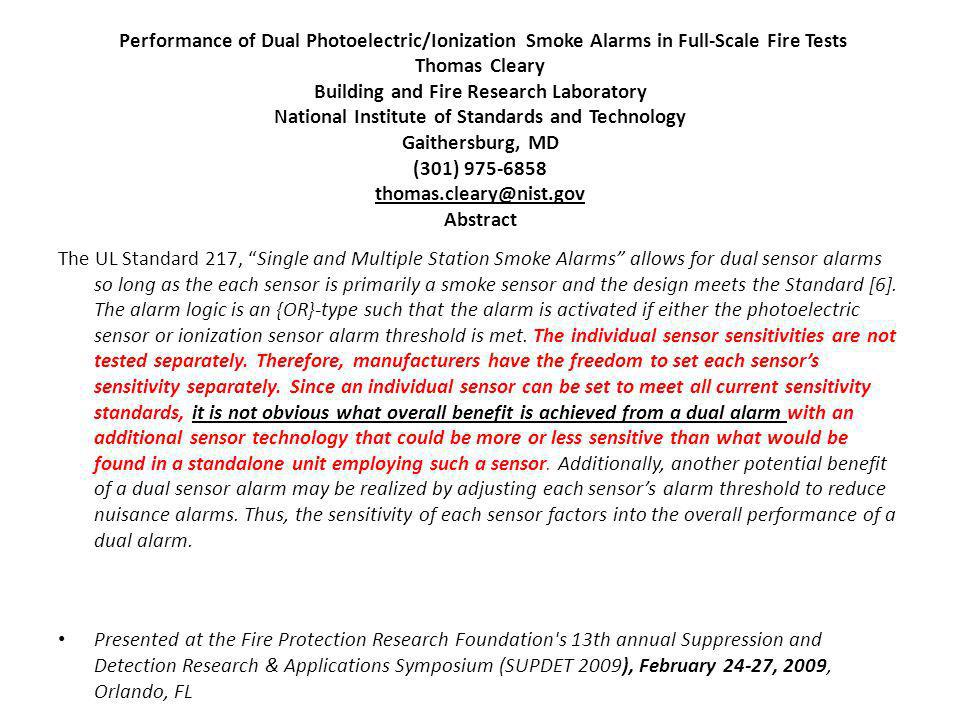 Performance of Dual Photoelectric/Ionization Smoke Alarms in Full-Scale Fire Tests Thomas Cleary Building and Fire Research Laboratory National Institute of Standards and Technology Gaithersburg, MD (301) 975-6858 thomas.cleary@nist.gov Abstract
