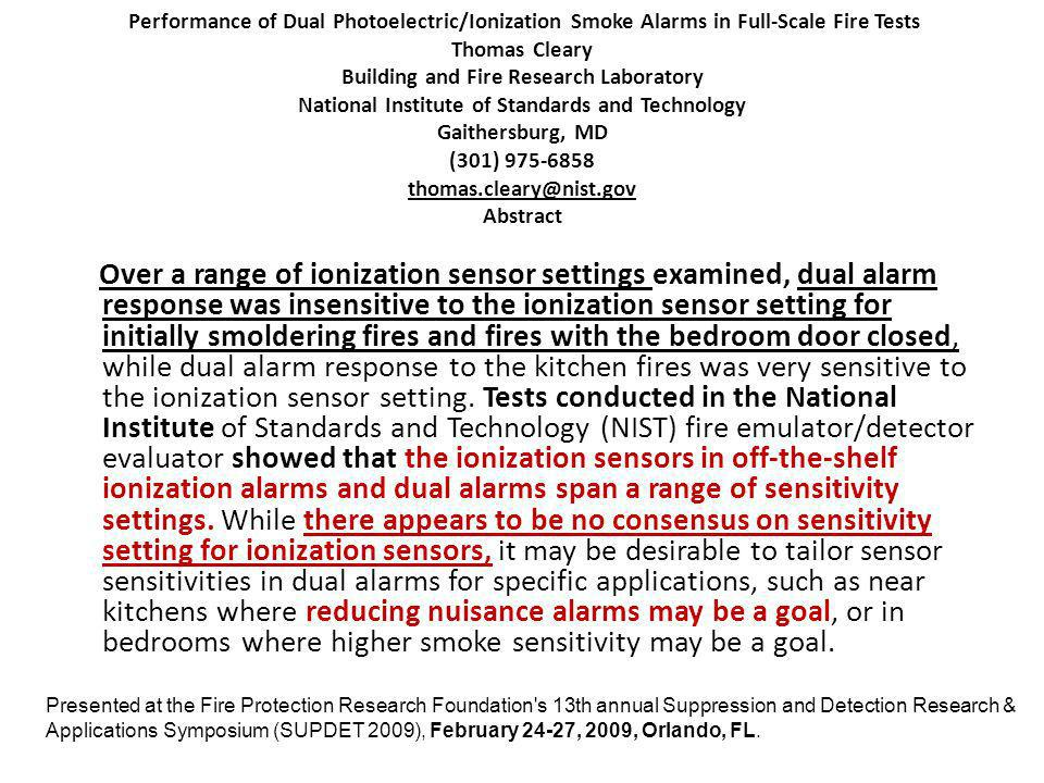 Performance of Dual Photoelectric/Ionization Smoke Alarms in Full-Scale Fire Tests Thomas Cleary Building and Fire Research Laboratory National Institute of Standards and Technology Gaithersburg, MD (301) Abstract