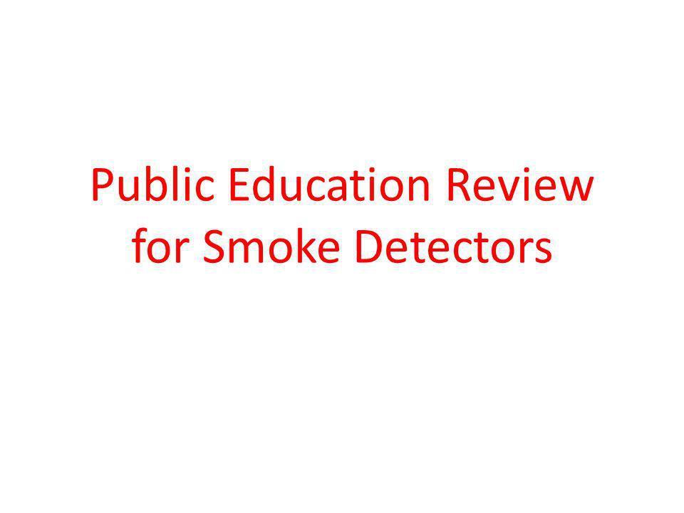 Public Education Review for Smoke Detectors