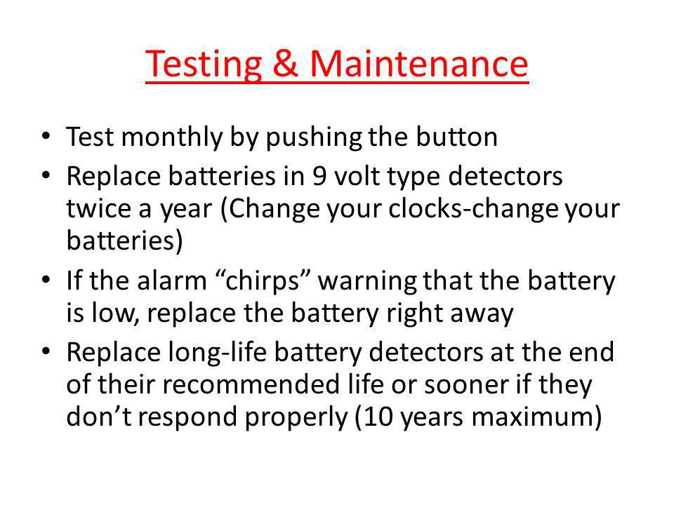 Testing & Maintenance Test monthly by pushing the button