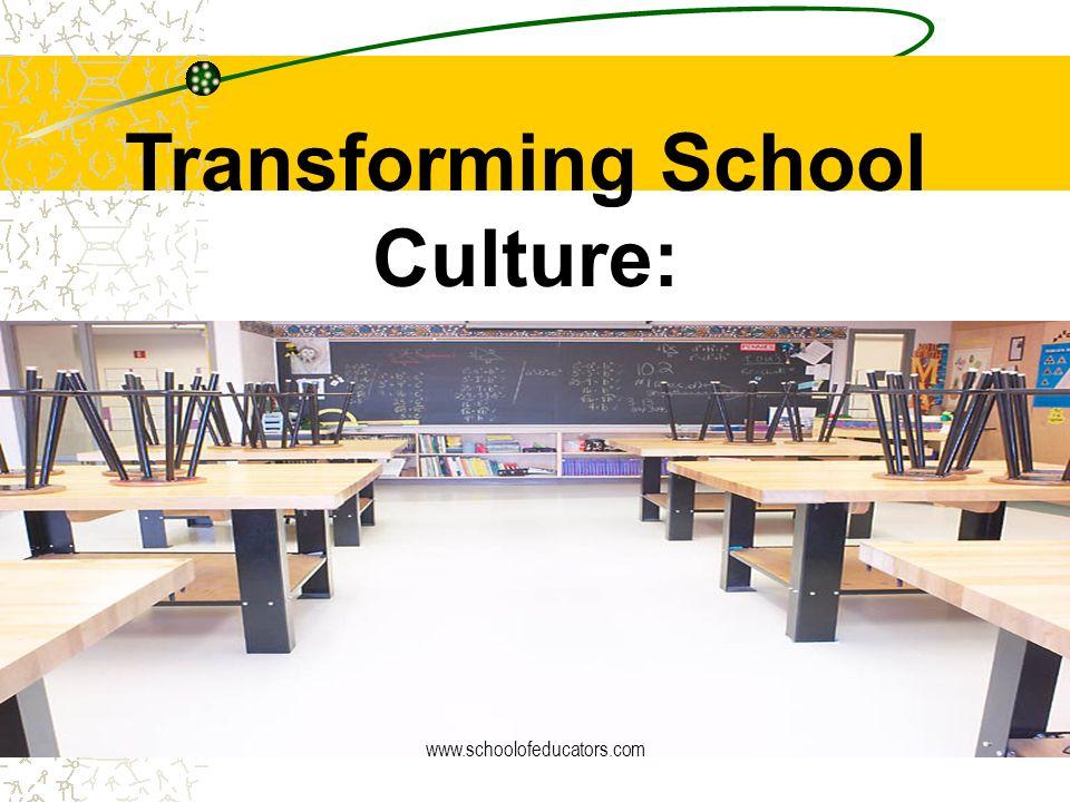 Transforming School Culture: