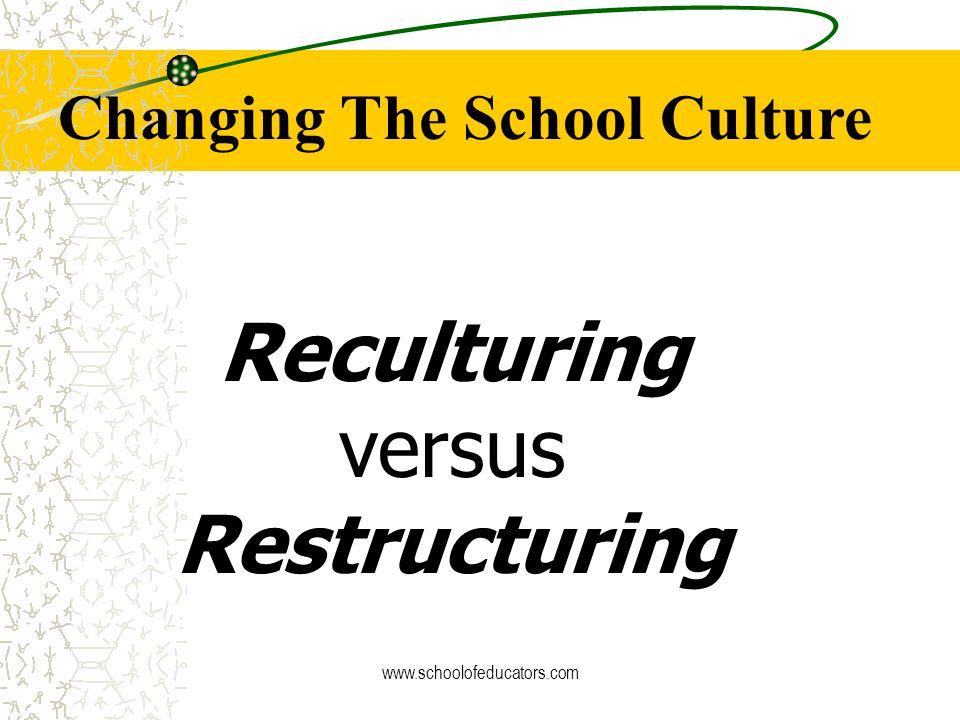 Reculturing versus Restructuring