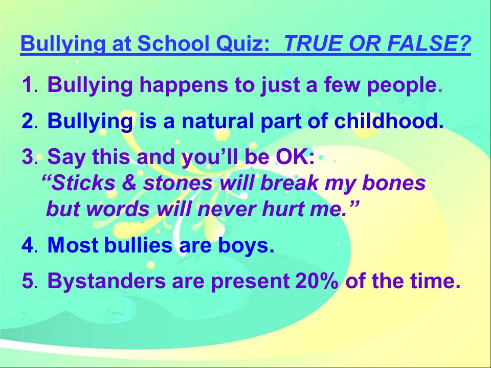 Bullying at School Quiz: TRUE OR FALSE