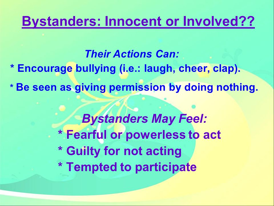 Bystanders: Innocent or Involved
