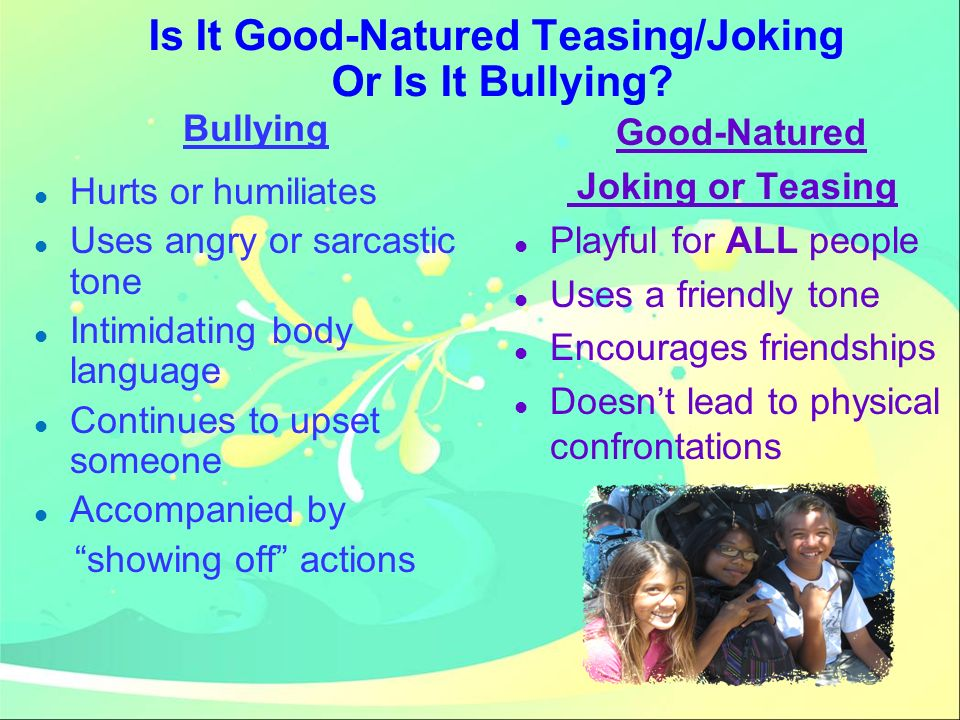 Is It Good-Natured Teasing/Joking Or Is It Bullying