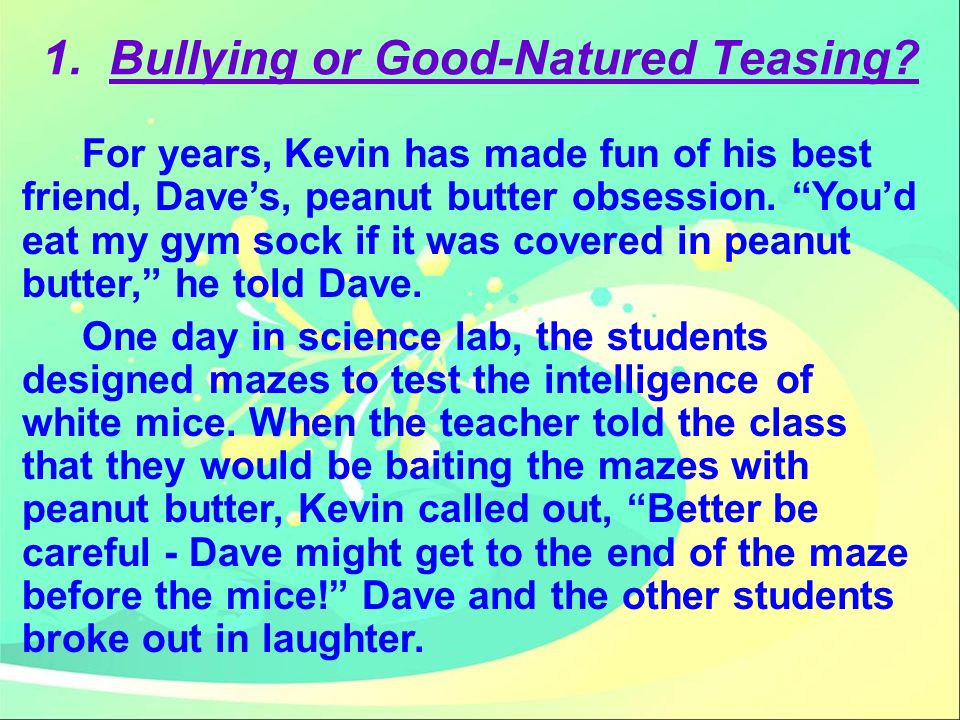 1. Bullying or Good-Natured Teasing