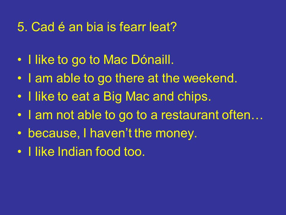 5. Cad é an bia is fearr leat
