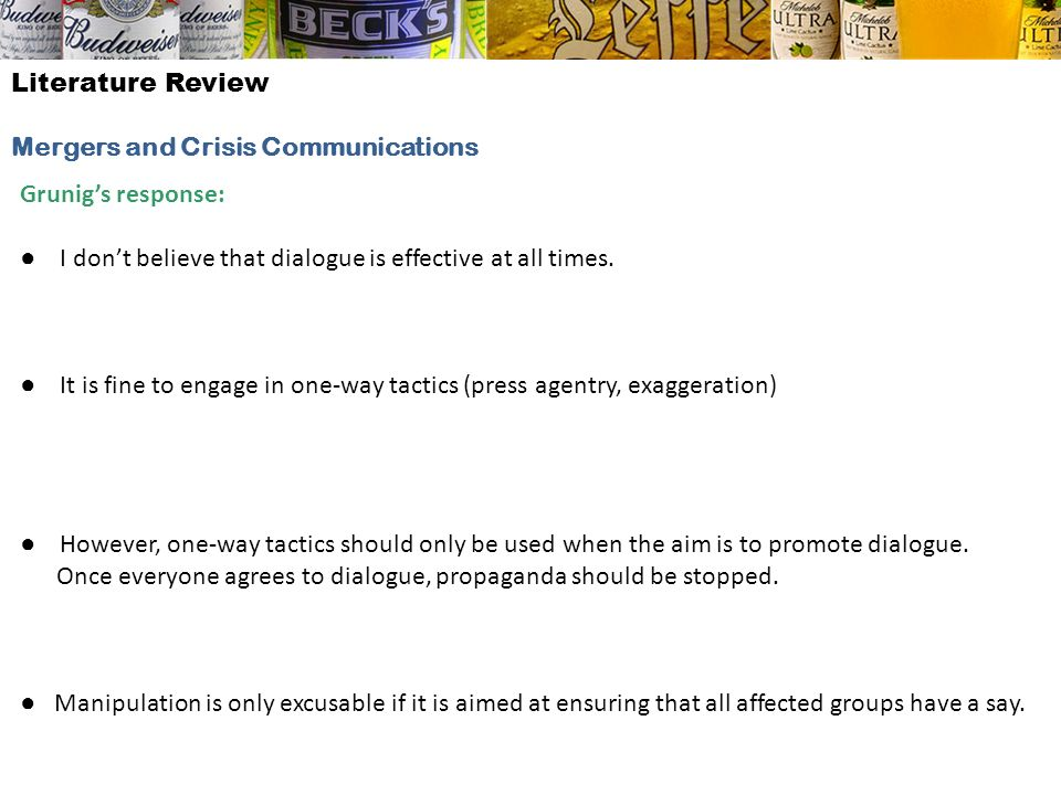 Literature Review Mergers and Crisis Communications. Grunig's response: ● I don't believe that dialogue is effective at all times.
