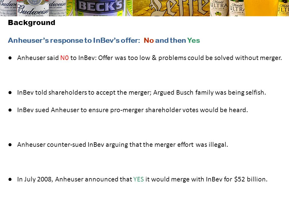 Background Anheuser's response to InBev's offer: No and then Yes.