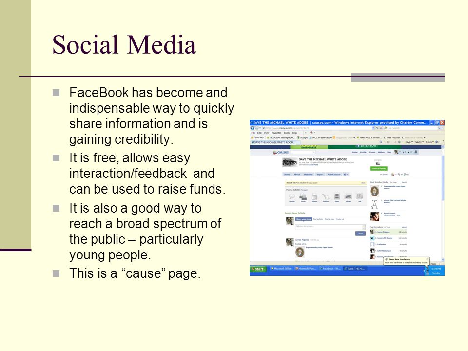 Social Media FaceBook has become and indispensable way to quickly share information and is gaining credibility.