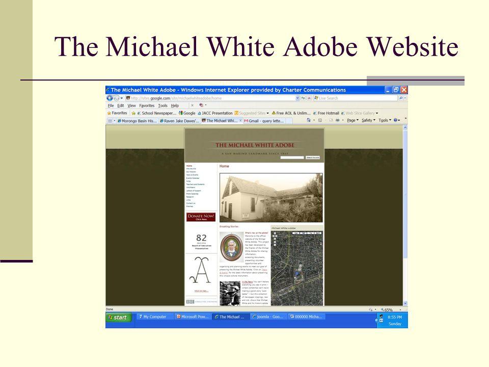 The Michael White Adobe Website