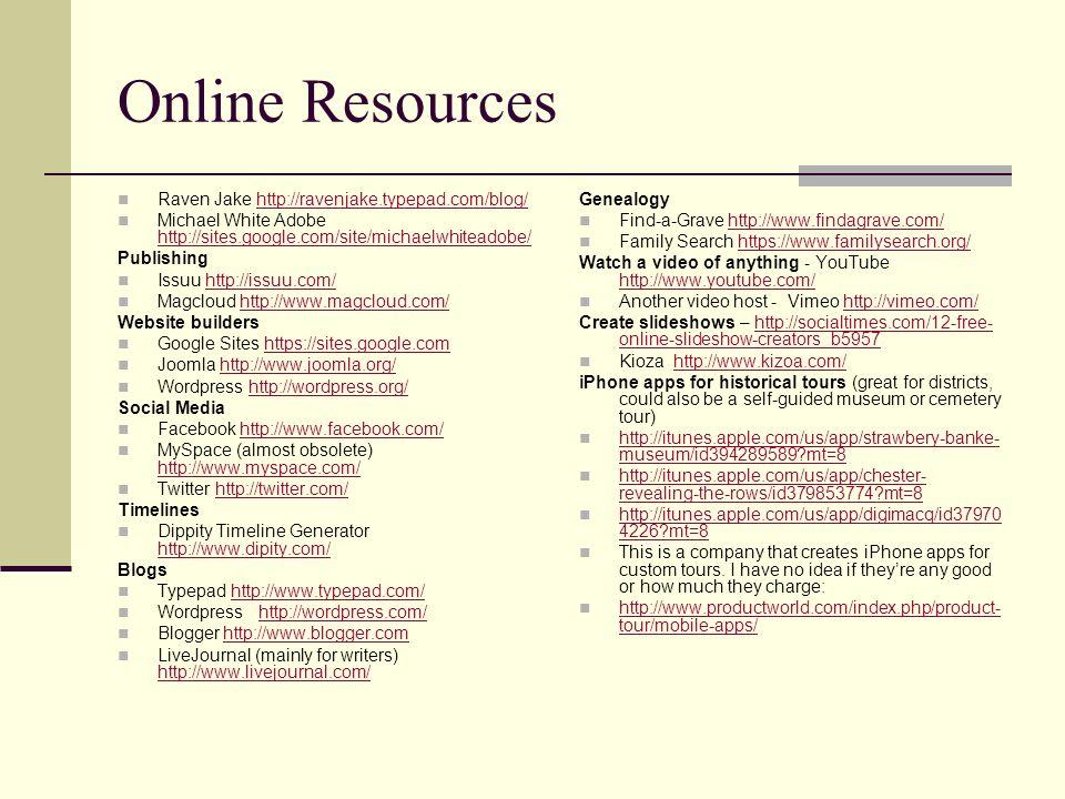 Online Resources Raven Jake http://ravenjake.typepad.com/blog/