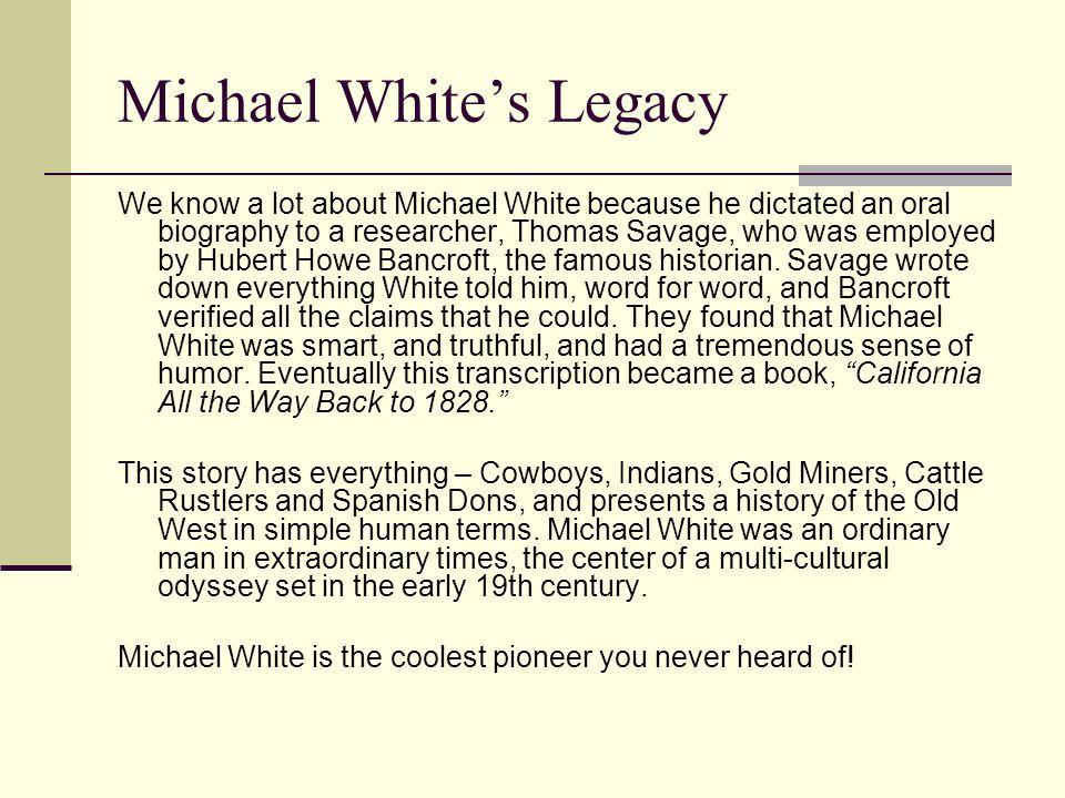 Michael White's Legacy
