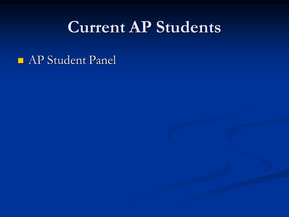 Current AP Students AP Student Panel