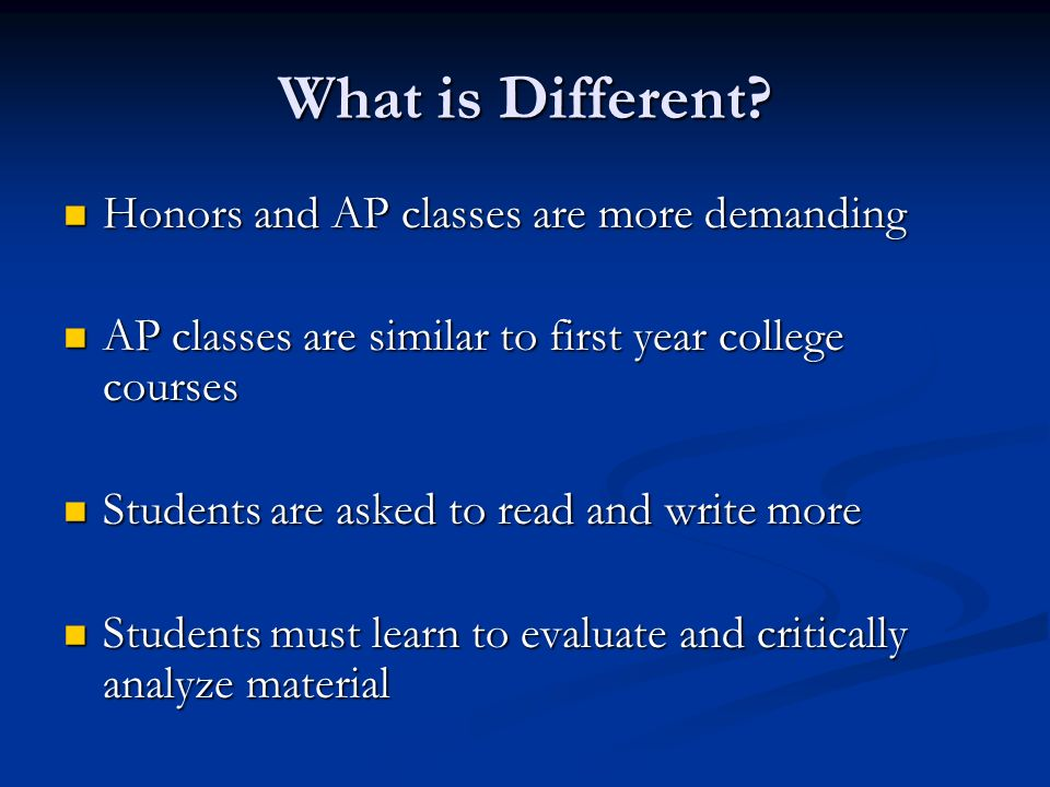 What is Different Honors and AP classes are more demanding