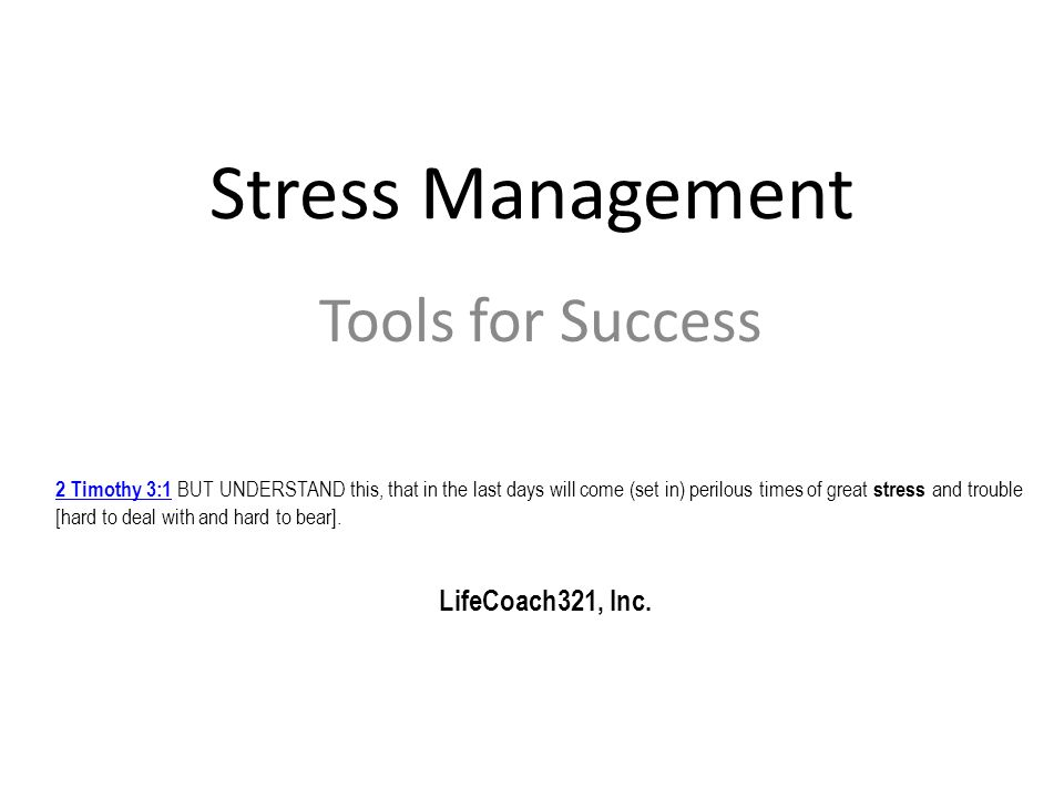 Stress Management Tools for Success LifeCoach321, Inc.