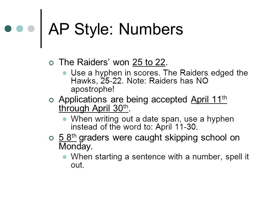 AP Style: Numbers The Raiders' won 25 to 22.