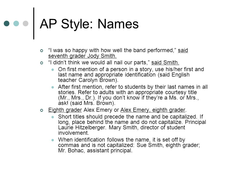AP Style: Names I was so happy with how well the band performed, said seventh grader Jody Smith.