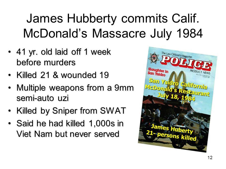 James Hubberty commits Calif. McDonald's Massacre July 1984