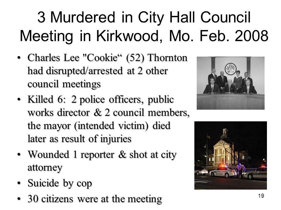 3 Murdered in City Hall Council Meeting in Kirkwood, Mo. Feb. 2008