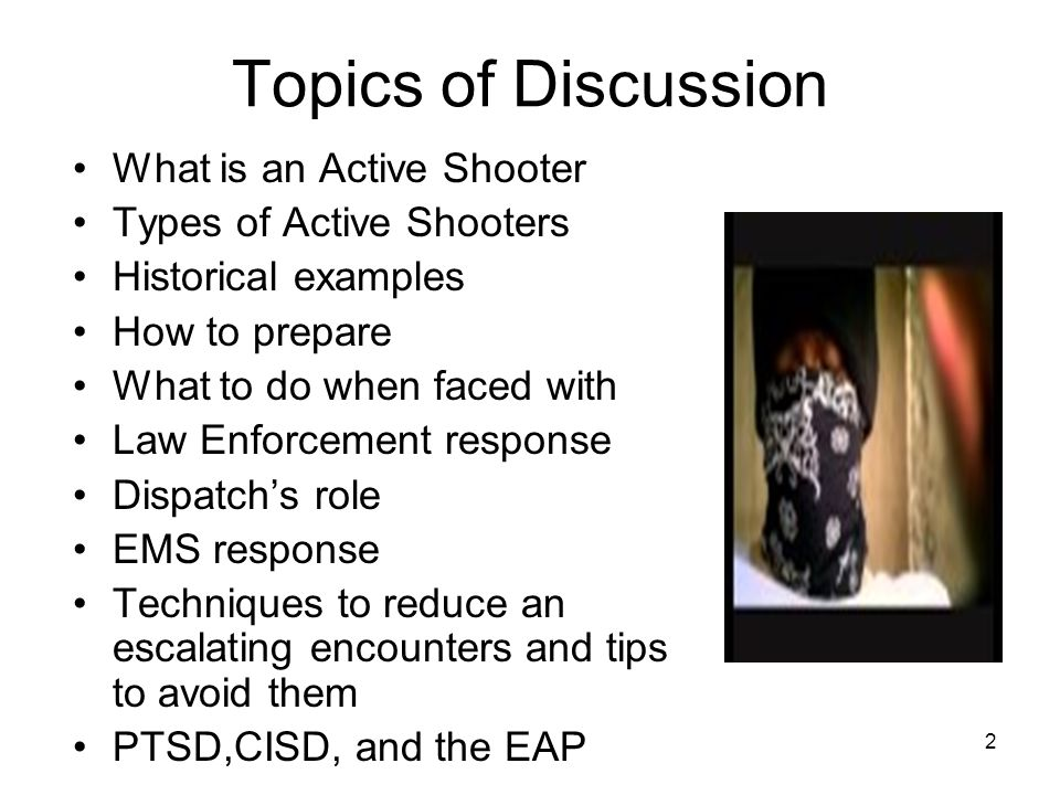 Topics of Discussion What is an Active Shooter